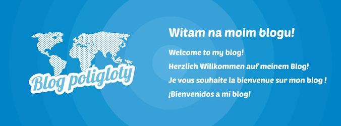 Blog poligloty – j. niemiecki, francuski i hiszpański -